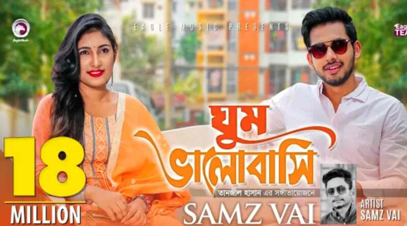 Ghum Valobashi Lyrics Samz Vai songs