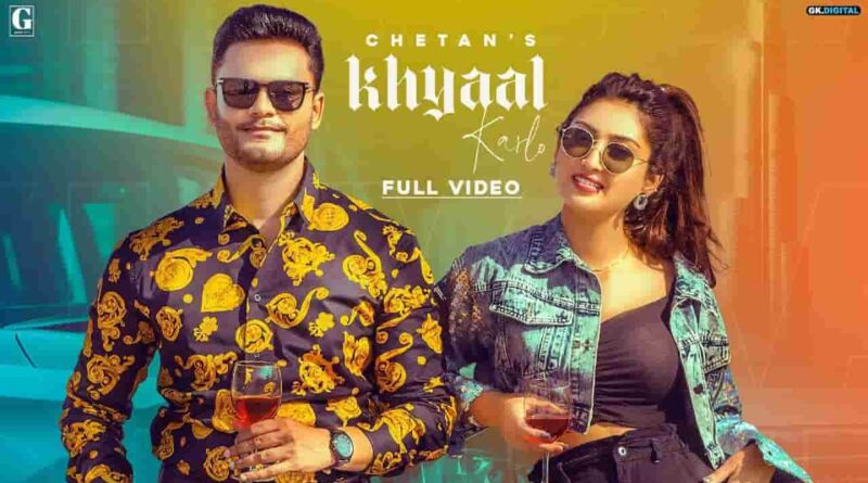 KHYAAL KARLO LYRICS - CHETAN, BABBU MAAN | Latest Punjabi Songs